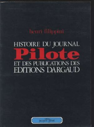 Histoire du journal Pilote et des publications des éditions Dargaud 1 - Histoire du journal Pilote et des publications des éditions Dargaud