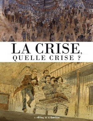 La crise, quelle crise ? édition simple