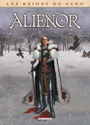 Les reines de sang - Alienor, la légende noire T.2