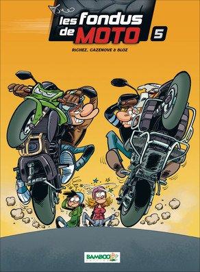 Les fondus de moto # 5