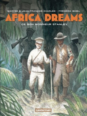 Africa dreams 3 - Ce bon Monsieur Stanley