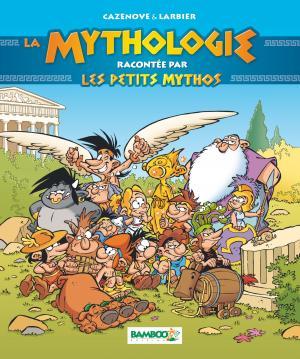 La mythologie racontée par Les Petits Mythos édition simple