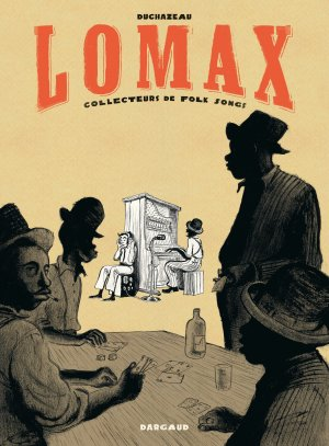Lomax, collecteurs de Folk songs édition simple 2014