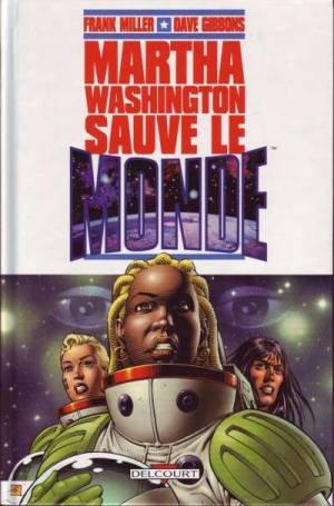 Martha Washington Sauve le Monde édition TPB hardcover (cartonnée)