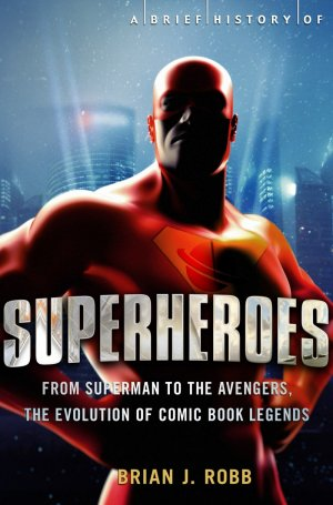 A Brief History of Superheroes édition Simple