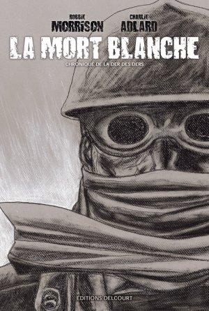 La Mort blanche - Chronique de la der des ders édition TPB hardcover (cartonnée)
