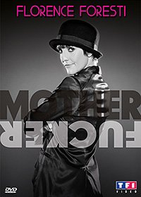 Florence Foresti - Mother Fucker édition Simple