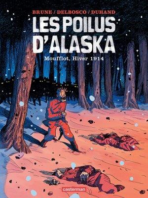 Les Poilus d'Alaska T.1