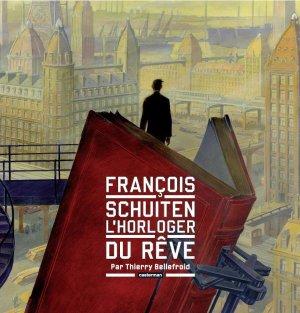 François Schuiten, l'horloger du rêve édition Nouvelle édition 2014