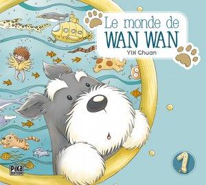 Le monde de Wan Wan T.1