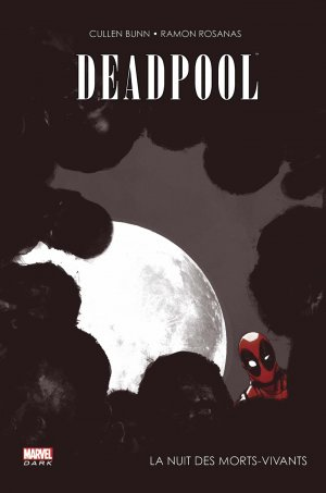 Deadpool - La Nuit des Morts-Vivants édition TPB hardcover (cartonnée) - Marvel Dark