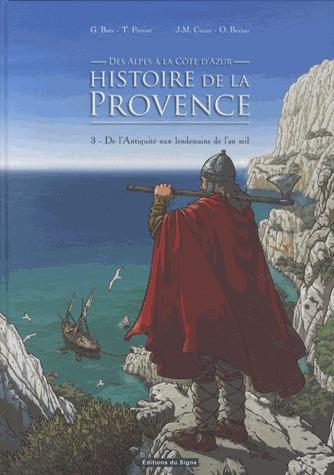 histoires de la provence - Des Alpes à la Côte d'Azur 3 - De l'Antiquité aux lendemains de l'an mil