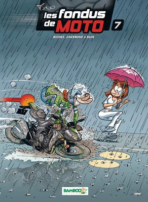Les fondus de moto # 7