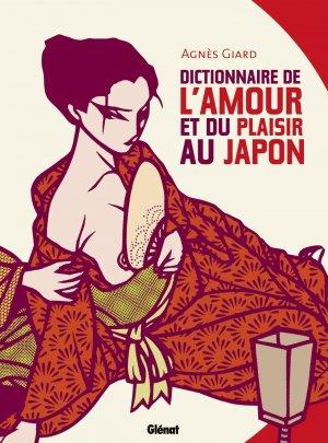 Dictionnaire de l'amour et du plaisir au Japon édition Réédition