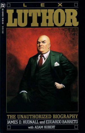 Lex Luthor - The Unauthorized Biography 1 - Lex Luthor: The Unauthorized Biography