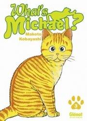 couverture, jaquette What's Michael ?! - Michael le chat qui danse 3 2NDE EDITION (Glénat Manga)