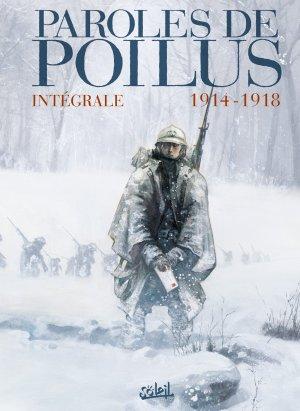 Paroles de poilus - Lettres et carnets du front 14-18 édition Intégrale