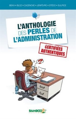 L'anthologie des perles de l'administration édition simple