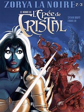 Le monde de l'épée de cristal - Zorya la Noire 2 - Zorya la noire (2/3)