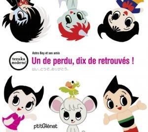 Astro boy et ses amis édition Un de perdu, dix de retrouvés !