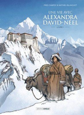 Une vie avec Alexandra David-Neel T.1