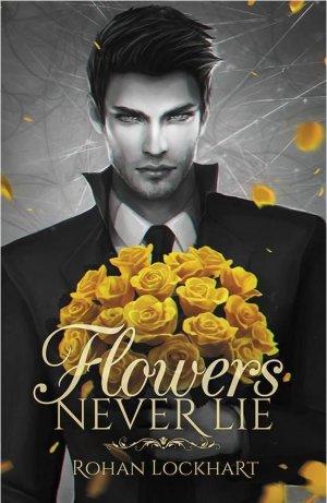 Flowers Never Lie T.0