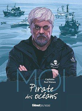Moi, Paul Watson, pirate des océans édition simple