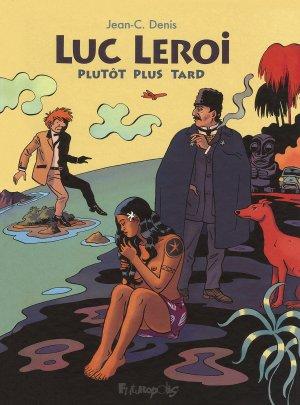 Luc Leroi, plus tôt plus tard édition simple