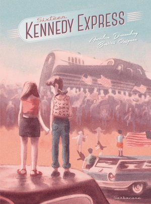 Sixteen Kennedy Express édition Simple