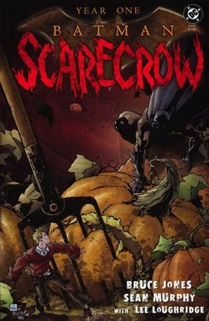 Batman / Scarecrow - Year One