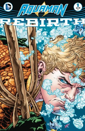 Aquaman Rebirth # 1 Issues