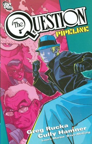 The Question - Pipeline édition TPB softcover (souple)