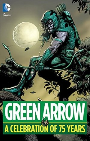 Green Arrow - A Celebration of 75 Years édition TPB hardcover (cartonnée)