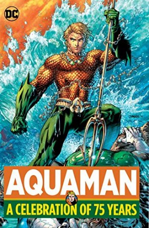 Aquaman - A Celebration of 75 Years édition TPB hardcover (cartonnée)