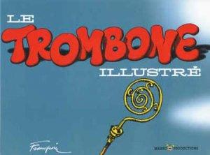 Le trombone illustré édition Limitée