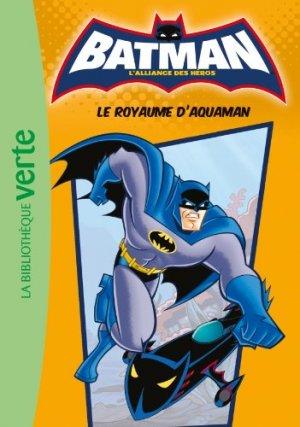 Batman - L'alliance des héros (Bibliothèque Verte) 3