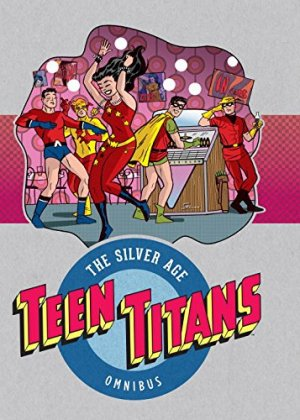 Teen Titans - The Silver Age édition TPB hardcover (cartonnée) - Omnibus