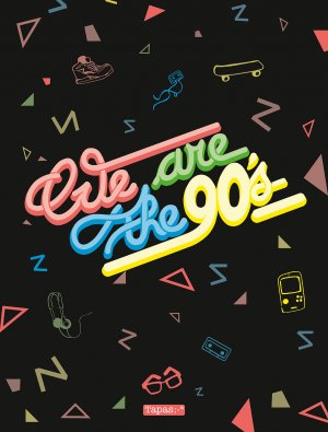 We are the 90's édition simple