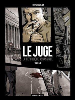 Le juge, la République assassinée T.3