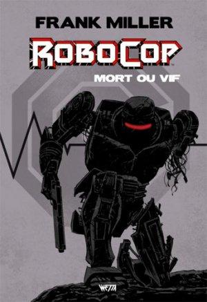 Robocop - Mort ou Vif édition Intégrale Hardcore