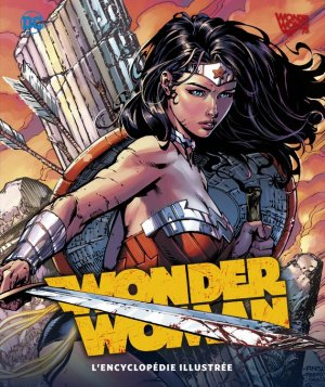 Wonder Woman, l'Encyclopédie Illustrée édition Hardcover (cartonnée)