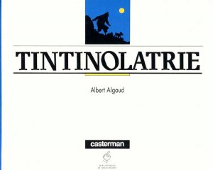 Tintinolatrie édition Simple
