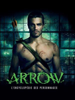 Arrow - L'Encyclopédie des personnages édition TPB hardcover (cartonnée)