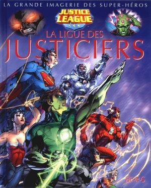 La grande imagerie des Super-Héros - La Ligue des Justiciers édition TPB hardcover (cartonnée)