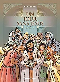 Un jour sans Jésus T.6