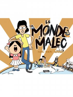 Monde à Malec. Paris - Tokyo - Internet