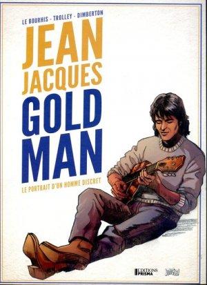 Jean-Jacques Goldman,  Le portrait d'un homme discret T.1