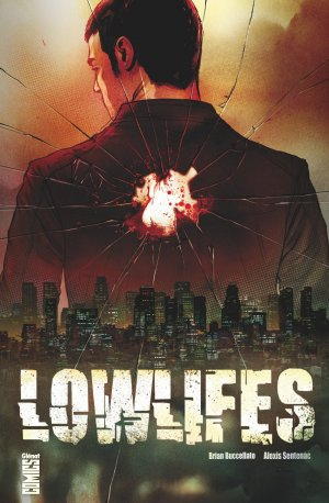 Lowlifes T.1