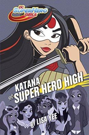 Katana à Super Hero High édition TPB hardcover (cartonnée)