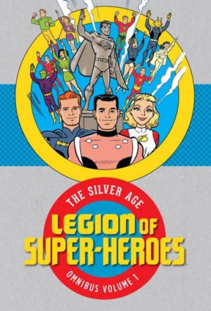 Legion of Super-Heroes - The Silver Age 1